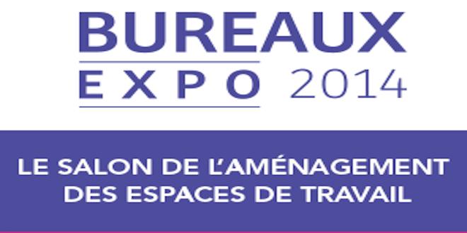 BUREAUX EXPO : 4ème édition du 8 au 10 avril 2014 – Paris Porte de Versailles
